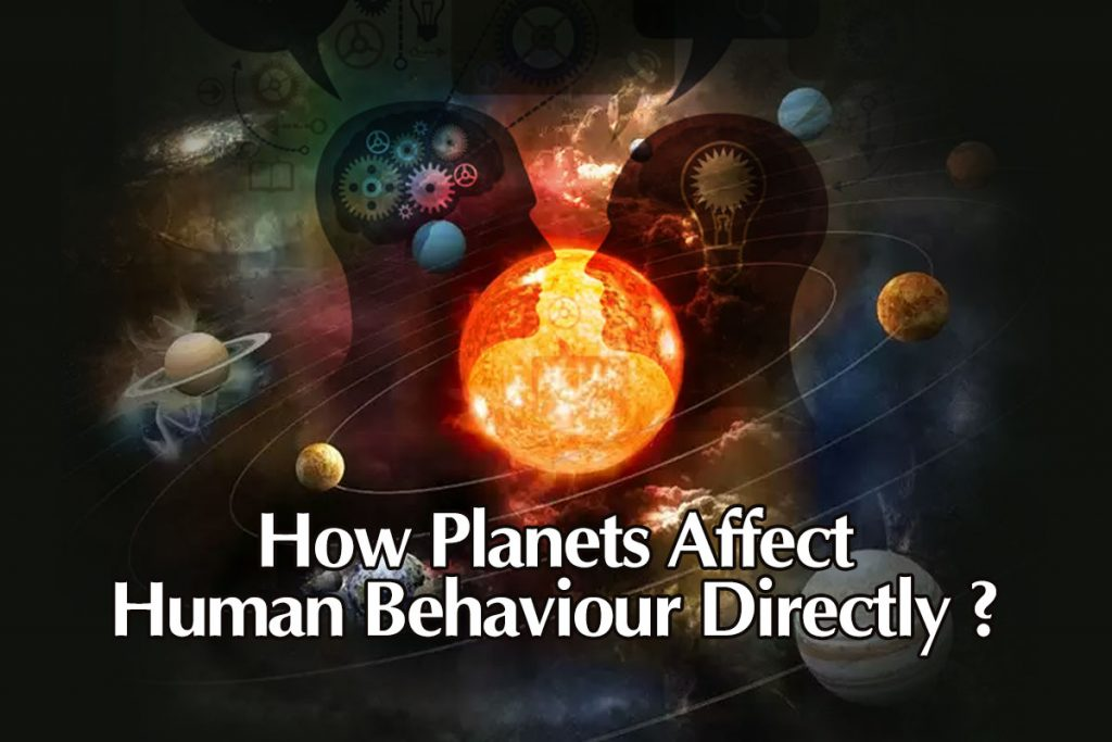 How Planets Affect Human Behavior Directly?